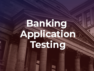 Banking Application Testing: Finding Critical Bugs and Performance Issues Before Release