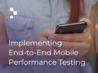 End-to-End Mobile Performance Testing Webinar graphic