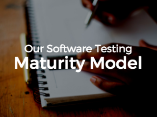 Our Software Testing Maturity Model